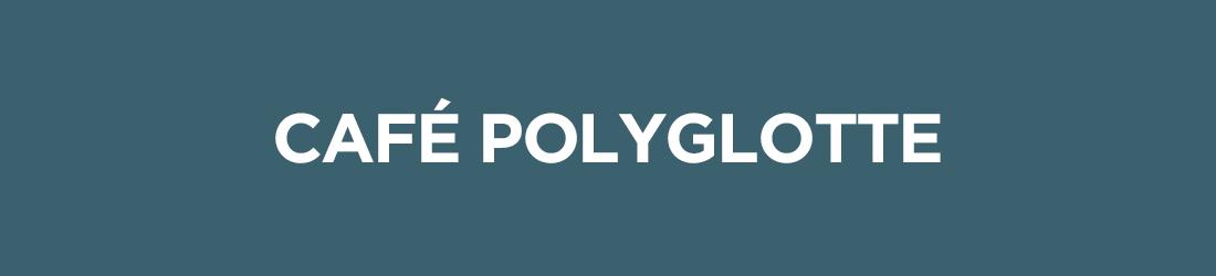 les activités - Café Polyglotte